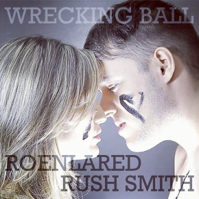 "Cover | Rush Smith y Roenlared – ""Wrecking Ball"""