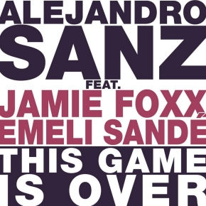 "Alejandro Sanz se junta con Jamie Foxx y Emeli Sandé en el tema ""This Game Is Over"""